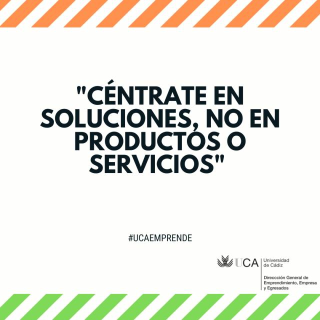 Céntrate en soluciones, no en productos o servicios