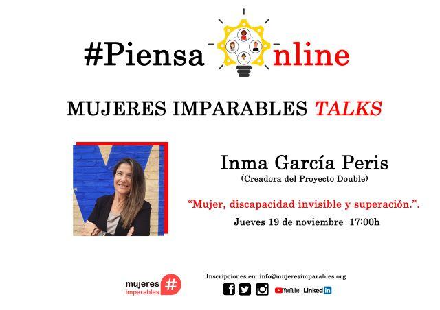 """#MujeresImparablesTalks con Inma García Peris. """"Mujer, discapacidad invisible y superación»"""