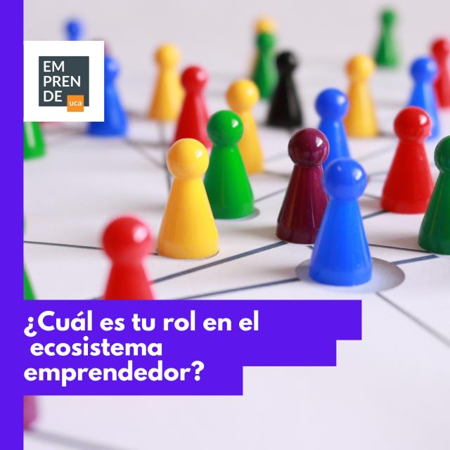 ¿Cuál es tu rol en el ecosistema emprendedor?